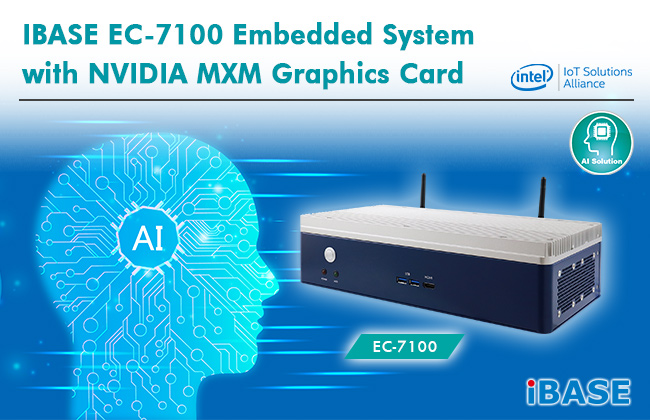 EC-7100 - Industrial AI Computer with NVIDIA MXM GPU and 7th Generation Intel® Core™ Processor