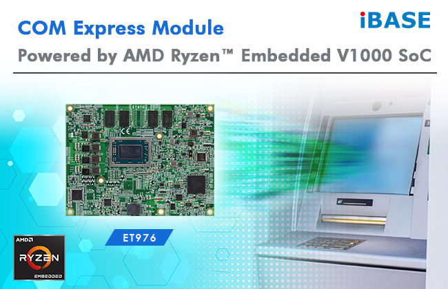 COM Express Module Powered by AMD Ryzen™ Embedded V1000 SoC_ET976