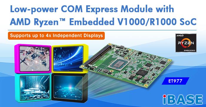 Low-power COM Express Module with AMD Ryzen™ Embedded V1000/R1000 SoC