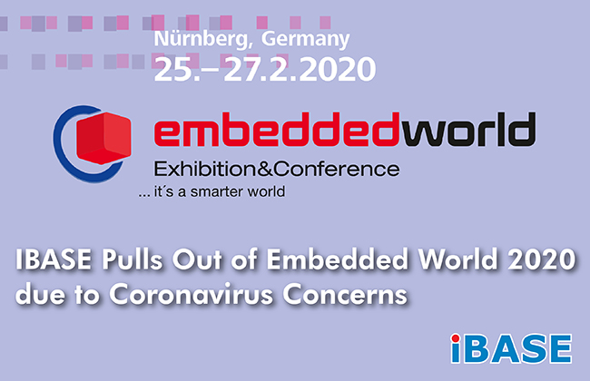 IBASE Pulls Out of Embedded World 2020 due to Coronavirus Concerns