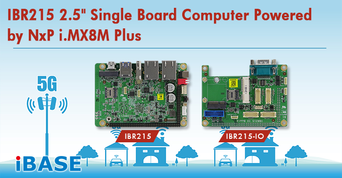 IBR215 2.5 inch Single Board Computer Powered by NxP i.MX 8M Plus