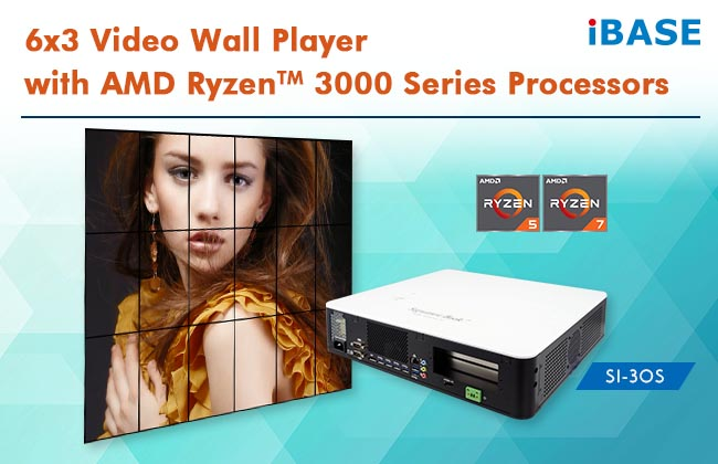6x3 Video Wall Player with AMD Ryzen™ 3000 Series Processors_SI-30S